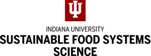 Indiana University Sustainable Food Systems Science